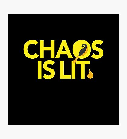 Chaos Is Lit  Photographic Print