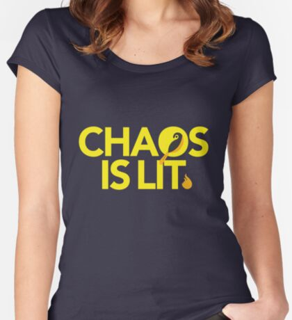 Chaos Is Lit  Fitted Scoop T-Shirt