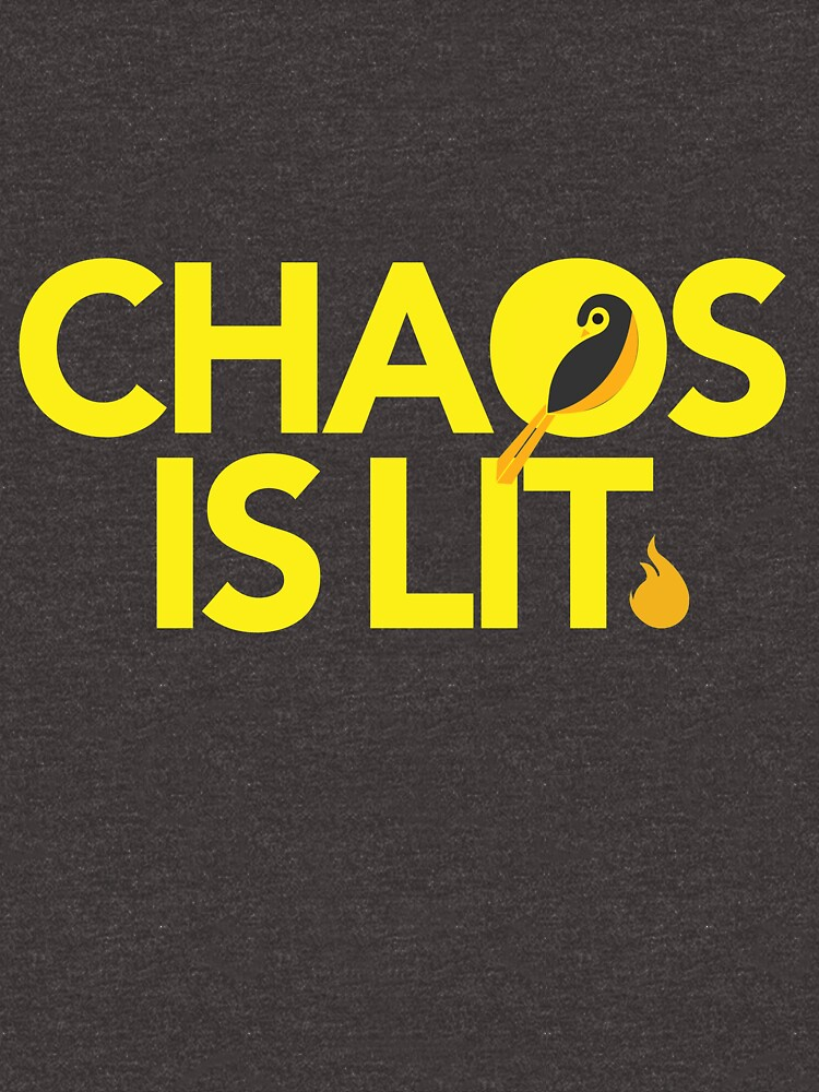 Chaos Is Lit  by wikirascals