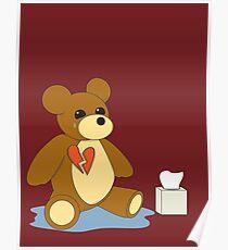 Heart Broken Teddy Bear Poster
