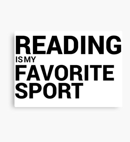 Reading is my Favorite Sport Canvas Print