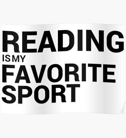 Reading is my Favorite Sport Poster