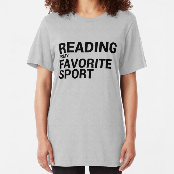 Reading is my Favorite Sport Slim Fit T-Shirt