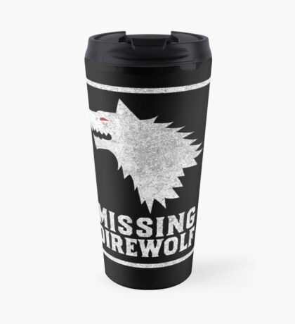 Missing Direwolf  Travel Mug