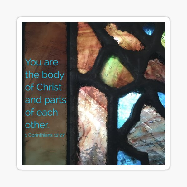 You are the Body of Christ - Verse Image from 1 Corinthians 12:27 Sticker