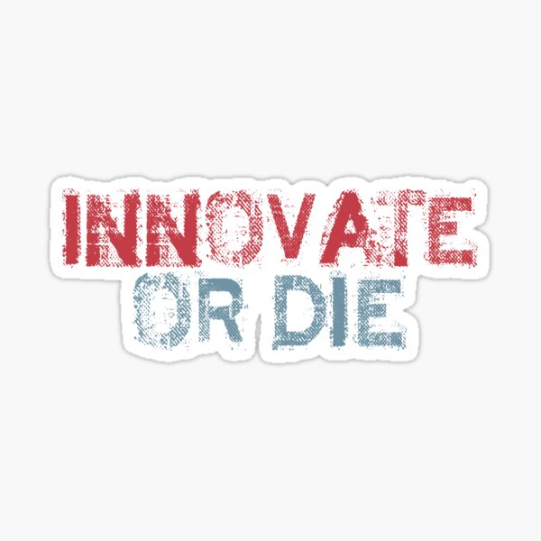 Innovate or Die, Innovate, Startup Quote, Startup Motivation, Business Quotes, Business Motivation, Entrepreneur Motivation, Business, Entrepreneurs, Money,  Sticker