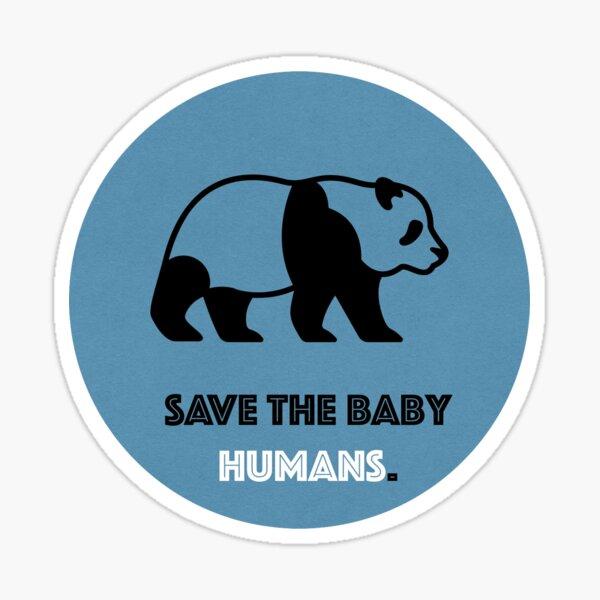 Save the Baby Humans - Panda Sticker