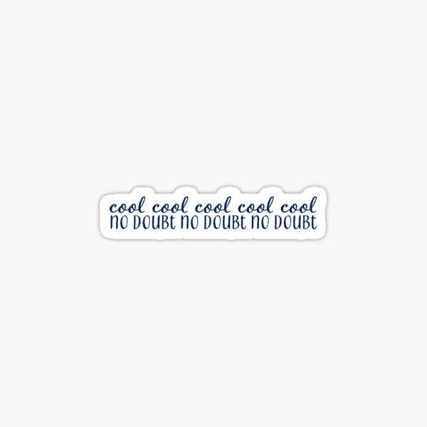 cool cool cool Sticker
