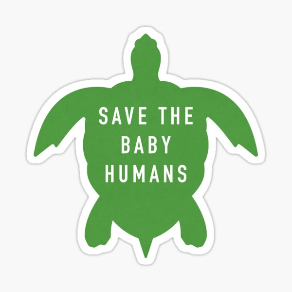 Save the Baby Humans - Turtle Sticker
