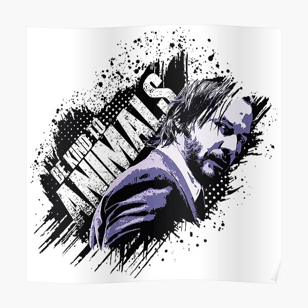 John Wick Be Kind to Animals Poster
