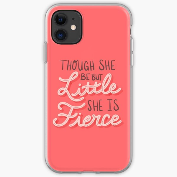 Though She Be But Little She Is Fierce iPhone Soft Case