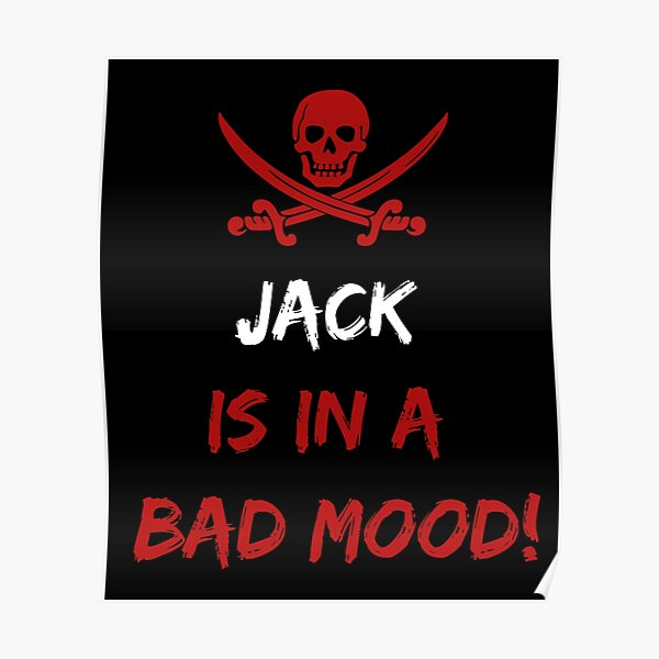 Who is in a bad mood Jack Poster