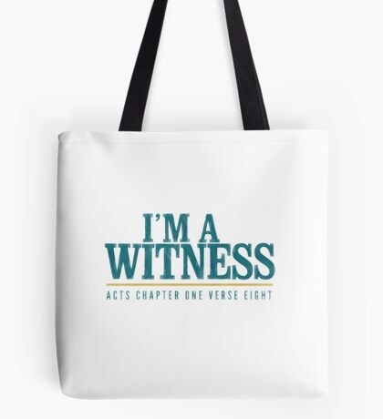 I'm a witness - Acts 1:8 Tote Bag