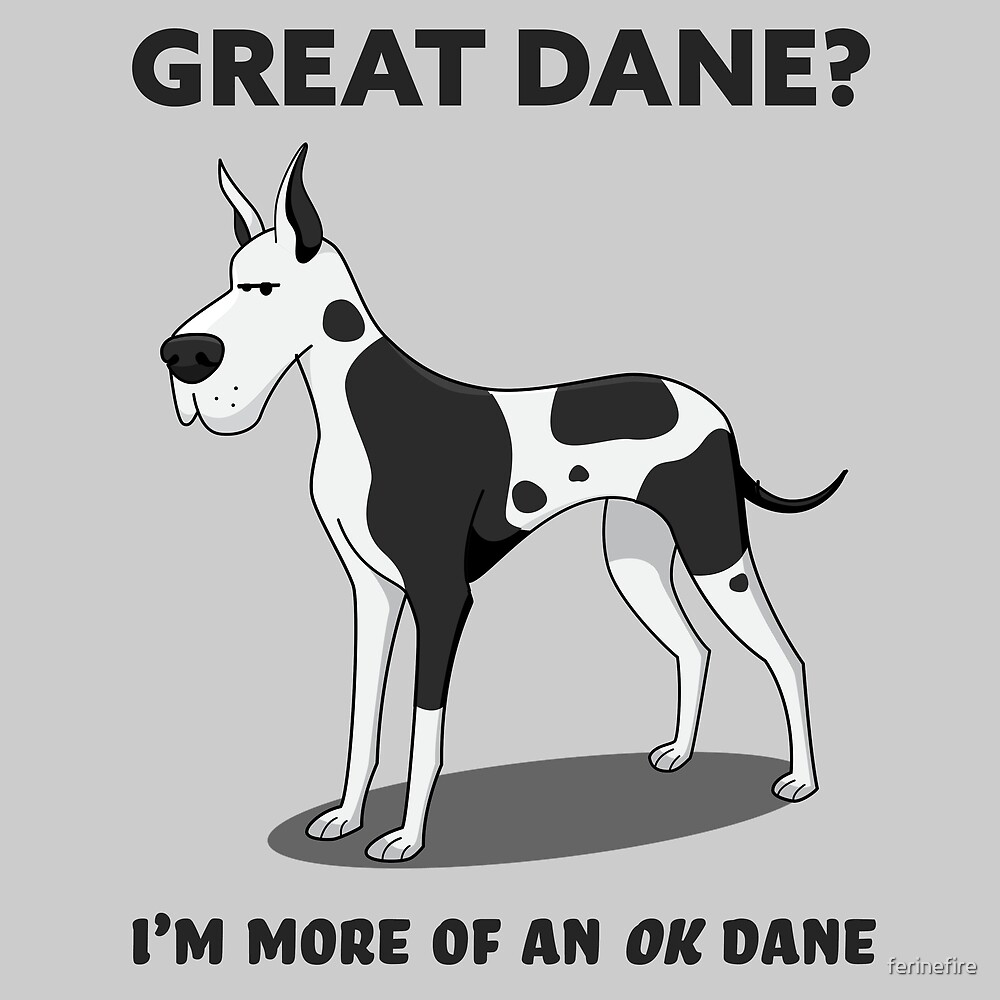 OK Dane by ferinefire