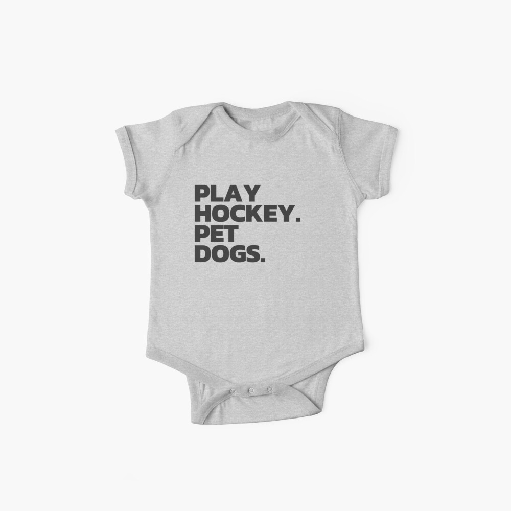 Play Hockey. Pet Dogs. Baby One-Piece