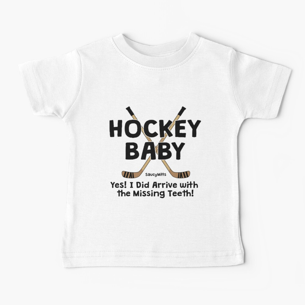 Hockey Baby Yes I Arrived With Missing Teeth Baby T-Shirt