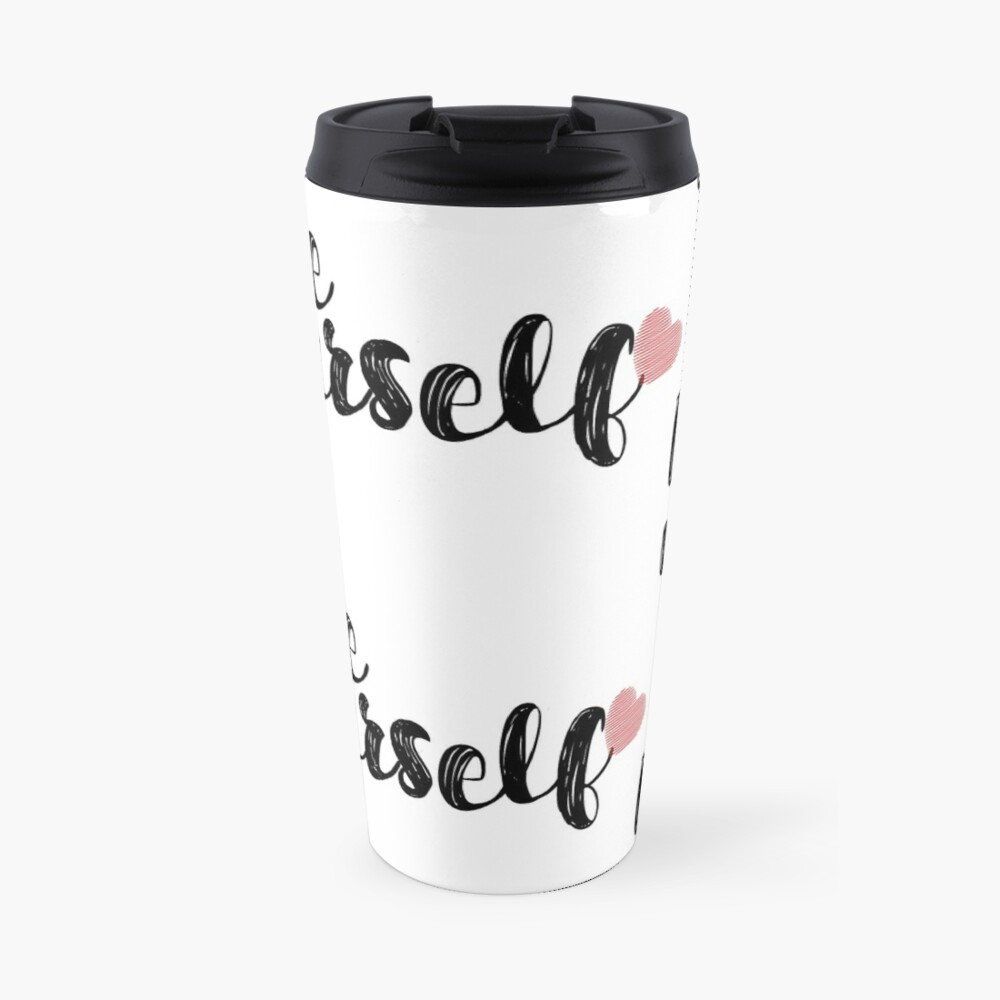 Love Yourself Quote Travel Mug