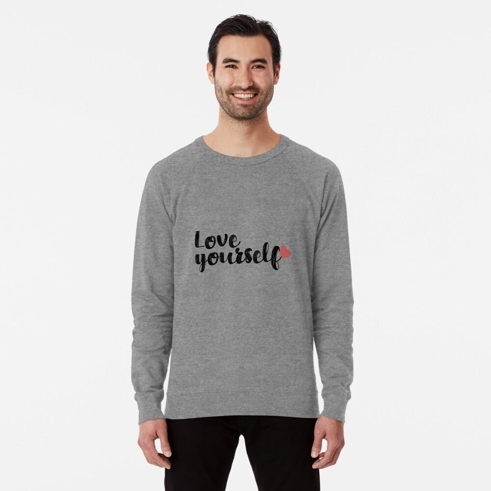 Love Yourself Quote Lightweight Sweatshirt