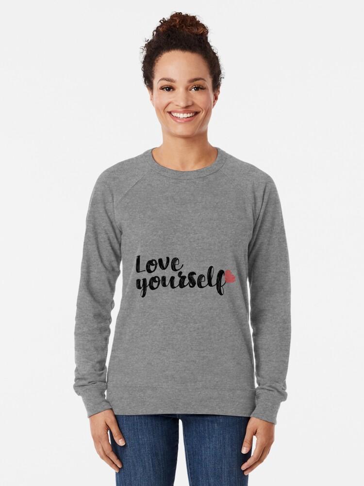 Alternate view of Love Yourself Quote Lightweight Sweatshirt