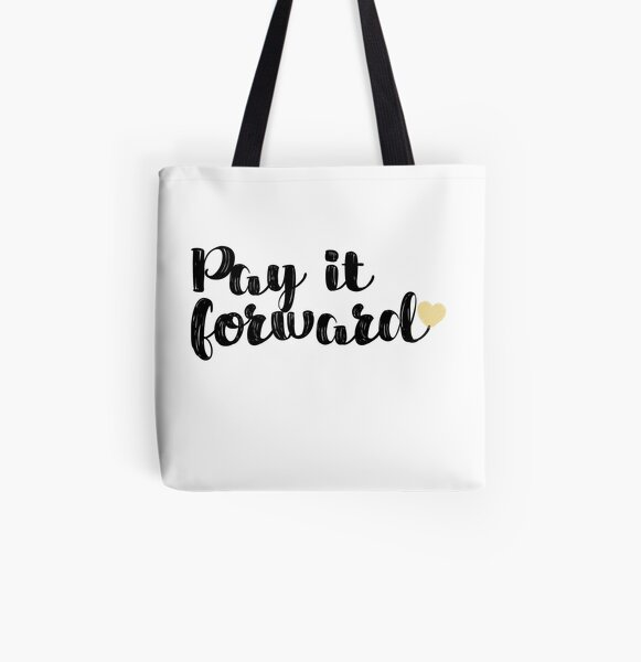 Pay It Forward Quote All Over Print Tote Bag
