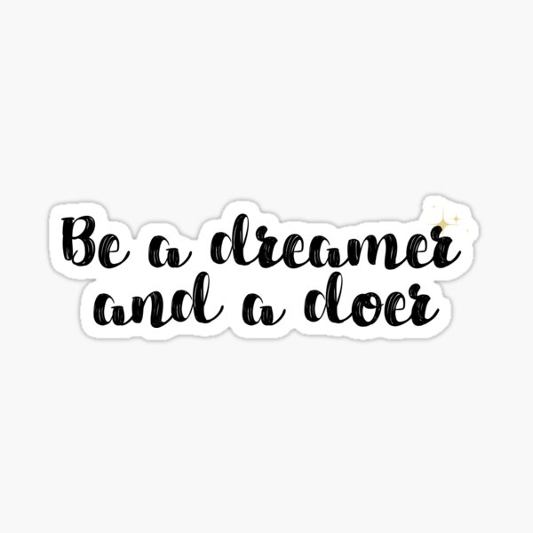 Dreamer and Doer Quote Sticker