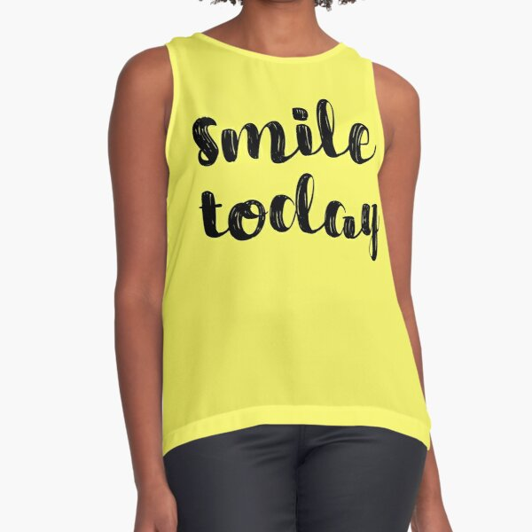 Smile Today Quote Sleeveless Top