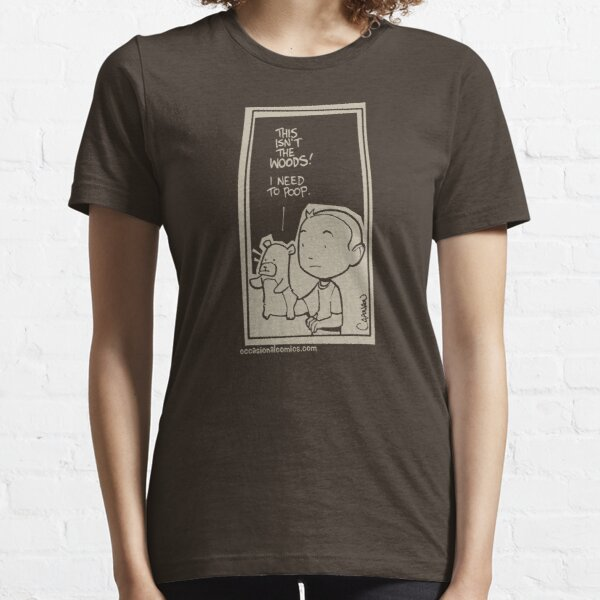 This isn't the woods! Essential T-Shirt