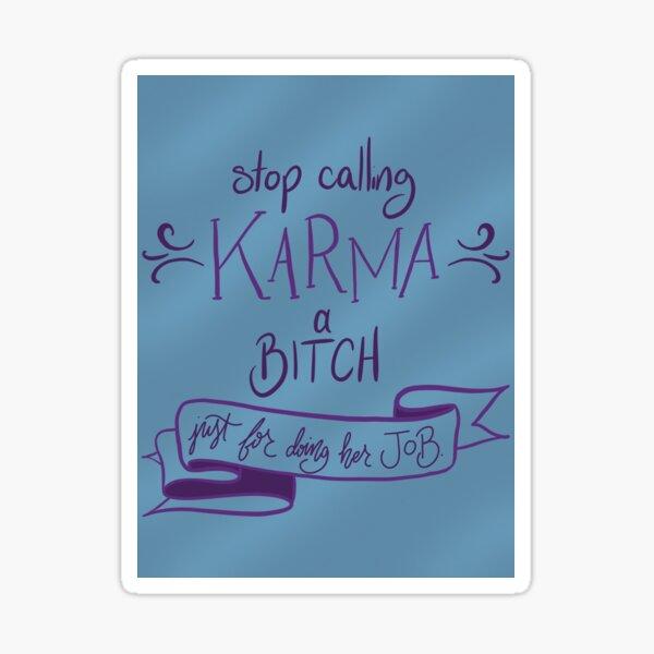 Be Kind to Karma Sticker