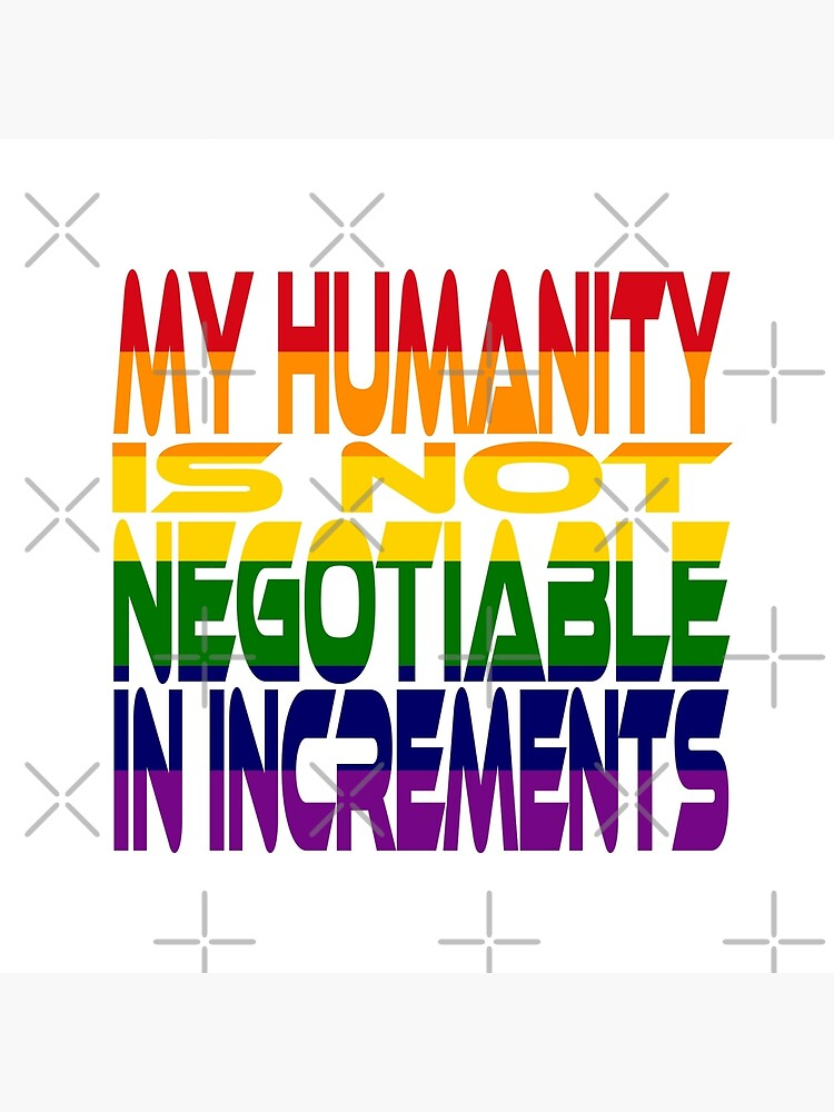 My Humanity is Not Negotiable in Increments (Rainbow) by carbonfibreme
