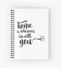 Zuhause ist, wo auch immer ich mit dir bin Spiralblock