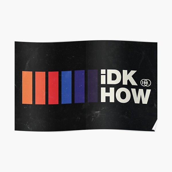I DONT KNOW HOW BUT THEY FOUND ME Poster