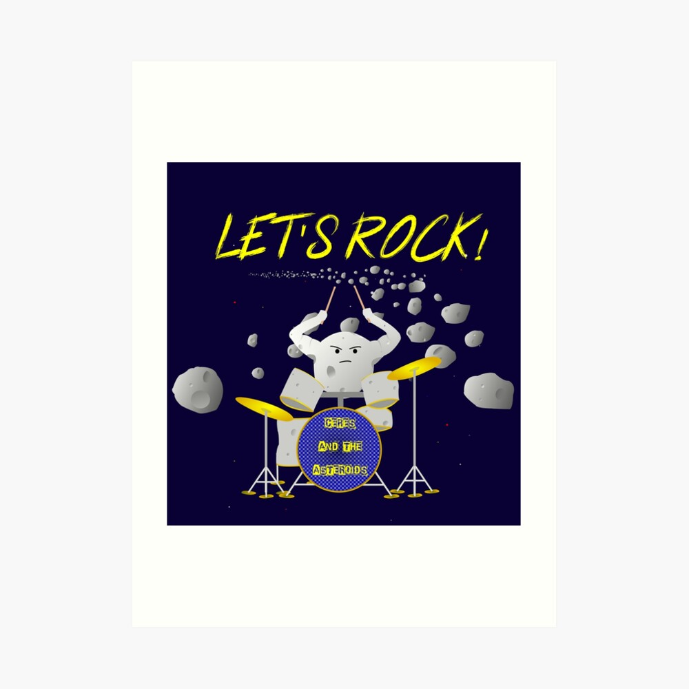 Let's rock with Ceres and the asteroids Art Print