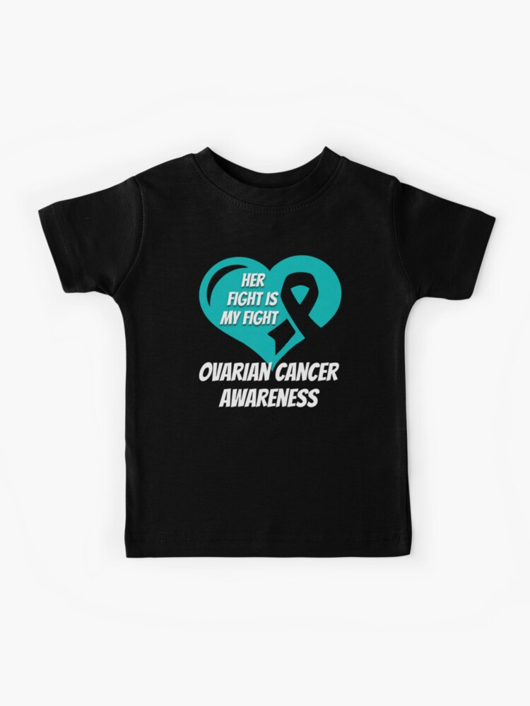 Ovarian Cancer Tshirt Her Fight Is My Fight Kids T Shirt By Mikevdv2001 Redbubble