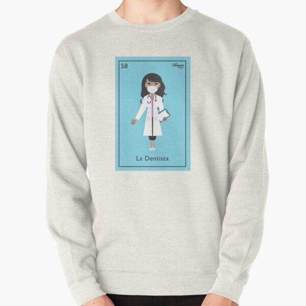 La Dentista Pullover Sweatshirt