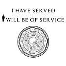 Ich habe gedient, ich werde von Dienst sein von TroyBolton17