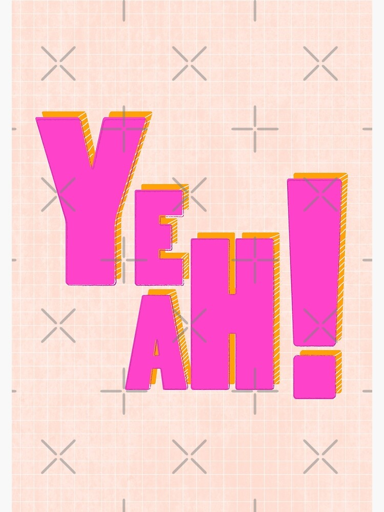 YEAH ! - pink typography by ShowMeMars
