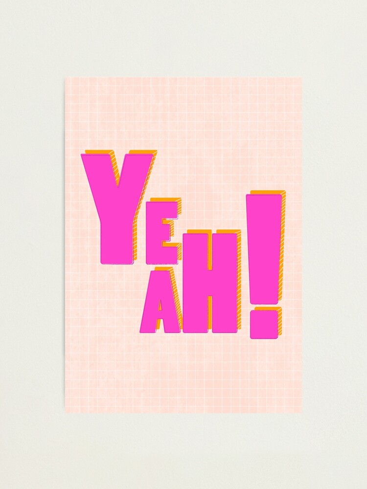 Alternate view of YEAH ! - pink typography Photographic Print