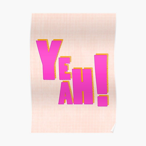 YEAH ! - pink typography Poster