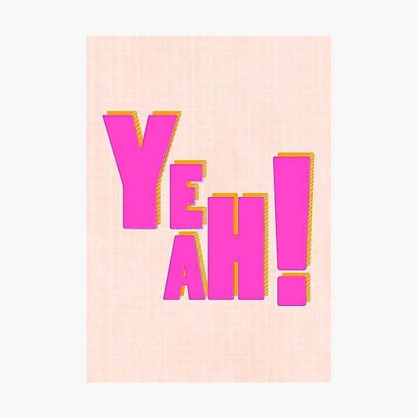 YEAH ! - pink typography Photographic Print