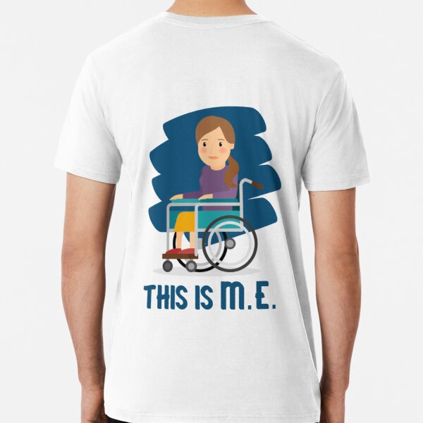 ME/CFS: This Is M.E. (Wheelchair) Premium T-Shirt