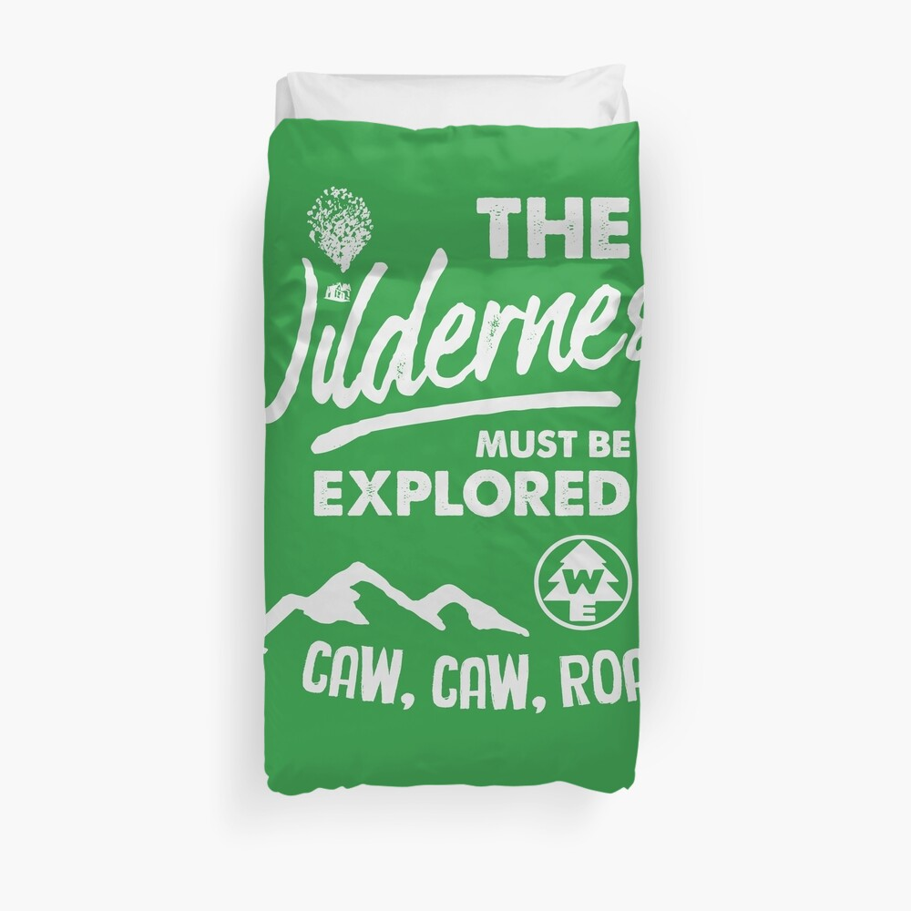 Wilderness Explorer - The Wilderness Must Be Explored Duvet Cover