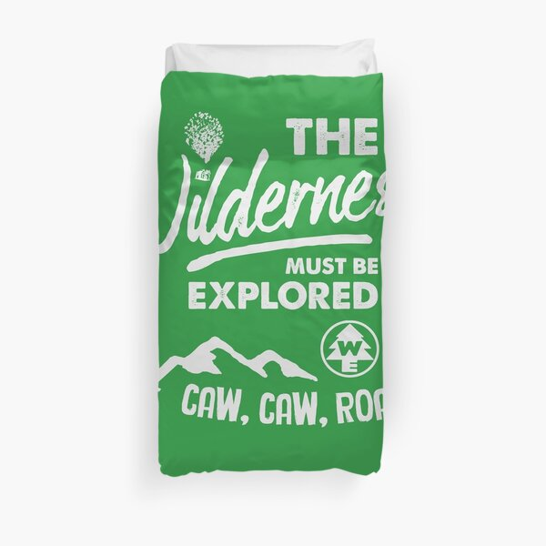 Wilderness Explorer - The Wilderness Must Be Explored Duvet Cover