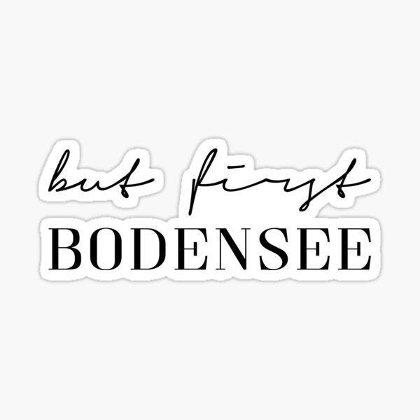 But first Bodensee Sticker