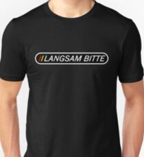 Langsam Bitte (White Type on Black) for travellers and tourists of Germany T-Shirt