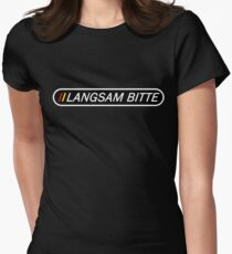 Langsam Bitte (White Type on Black) for travellers and tourists of Germany Women's Fitted T-Shirt