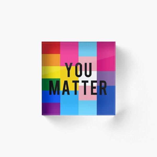 You Matter Acrylic Block