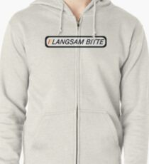 Langsam Bitte (Black Type on White) for travellers and tourists of Germany Zipped Hoodie