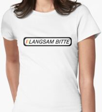 Langsam Bitte (Black Type on White) for travellers and tourists of Germany Women's Fitted T-Shirt