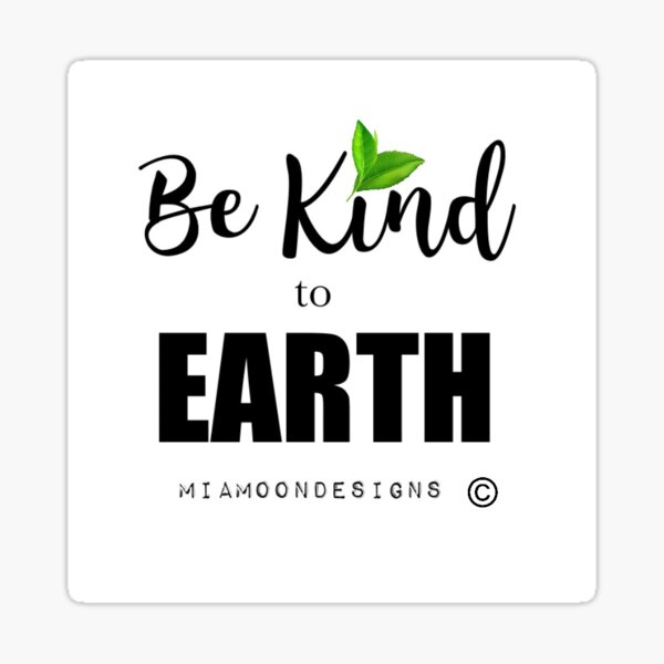 BE KIND TO EARTH Sticker
