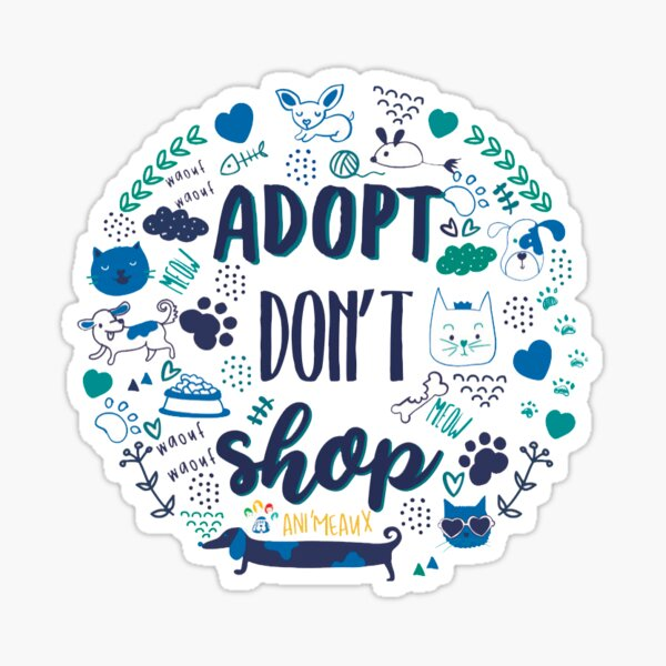 Adopt Do not Shop - Ani'Meaux Sticker